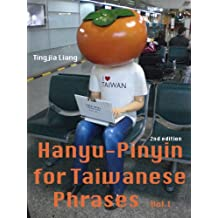 Hanyu-Pinyin for Taiwanese Phrases (Vol.1) 2nd edition - Free audio book (English Edition)