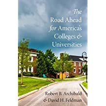 The Road Ahead for America's Colleges and Universities