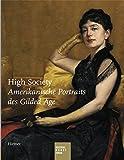 High Society: Amerikanische Portraits des Gilded Age