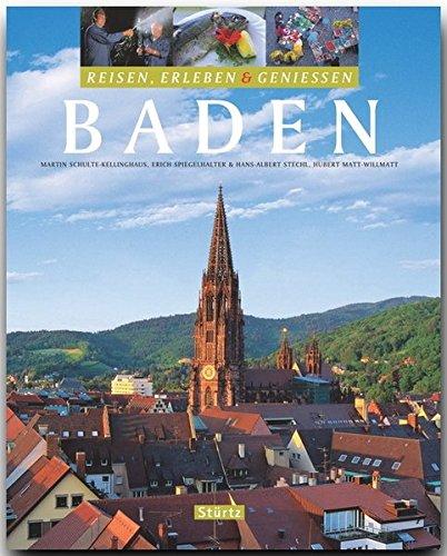 Reisen, Erleben & Genießen - BADEN - Ein Bildband mit über 270 Bildern auf 128 Seiten - STÜRTZ Verlag