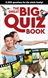 The Great Big Quiz Book: 2000 Questions for the Whole Family
