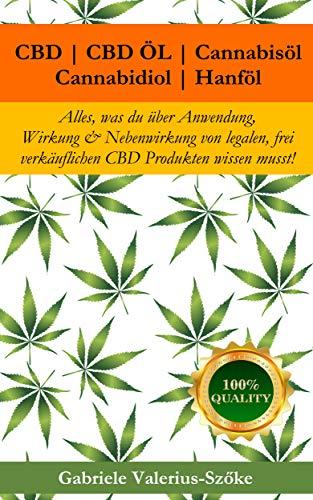 CBD   CBD Öl   Cannabisöl   Cannabidiol   Hanföl: Alles, was du über Anwendung, Wirkung & Nebenwirkung von legalen, frei verkäuflichen CBD Produkten wissen musst!
