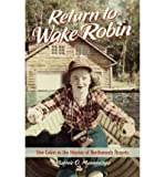 [( Return to Wake Robin: One Cabin in the Heyday of Northwoods Resorts[ RETURN TO WAKE ROBIN: ONE CABIN IN THE HEYDAY OF NORTHWOODS RESORTS ] By Mamminga, Marnie O. ( Author )May-21-2012 Hardcover By Mamminga, Marnie O. ( Author ) Hardcover May - 2012)] Hardcover