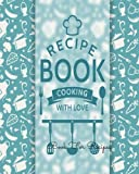 Book For Recipes: Journal Notebook. Recipe Keeper, Organizer - Best Reviews Guide