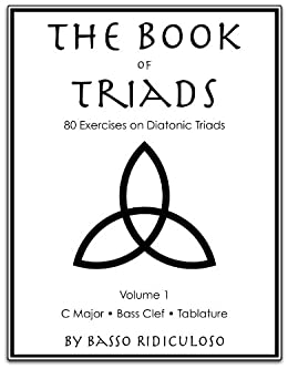 The Book of Triads: 80 Exercises on Diatonic Triads (English Edition) de [Ridiculoso, Basso]
