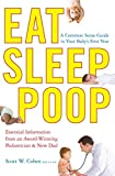Eat, Sleep, Poop: A Common Sense Guide to Your Baby's First Year (English Edition)