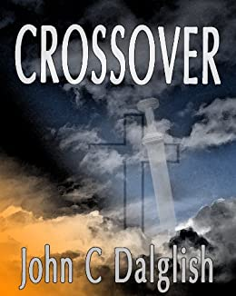 CROSSOVER(Christian Adventure) (THE CHASER CHRONICLES Book 1) (English Edition) de [Dalglish, John C.]
