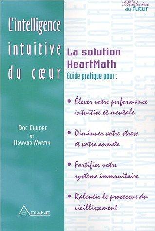 L'intelligence intuitive du coeur : La Solution HeartMath de Childre. Doc (2005) Broch