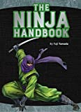 The Ninja Handbook: From training and tools to history and heroes - Yuji Yamada