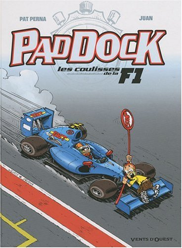 Paddock, Tome 3 : Les coulisses de la F1 par Pat Perna, Juan, Leprince