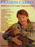 Cabrel Francis Special Guitare Tablatures Guitar Tab Book...