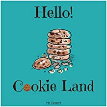 Hello! Cookie Land: Discover 500 Best Cookie Recipes Today! (How to Make Cookies, Southern Cookie Cookbook, Italian Cookie Cookbook, Sugar Cookie Recipe Book, Vegan Cookie Cookbook) (English Edition)