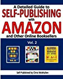 A Detailed Guide to Self-Publishing with Amazon and Other Online Booksellers: Proofreading, Author Pages, Marketing, and More: 2 by McMullen, Chris ( 2013 )