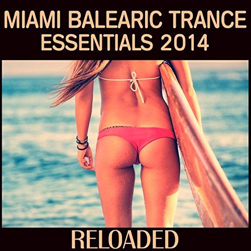 Miami Balearic Trance Essentials 2014 (Miami Beach Sunset DJ Mix)