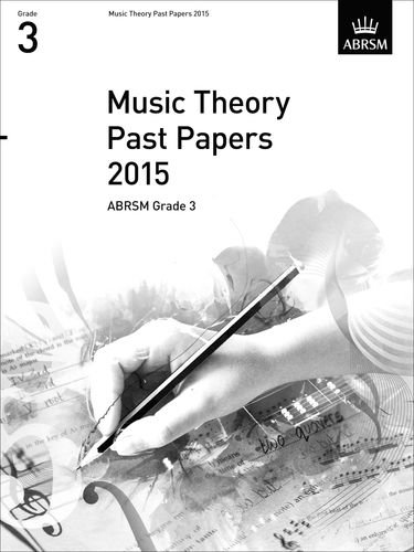 Music Theory Past Papers 2015, ABRSM Grade 3 (Theory of Music Exam papers & answers (ABRSM))