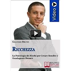 Videocorso di ricchezza. La psicologia dei ricchi per creare rendite e guadagnare denaro. DVD