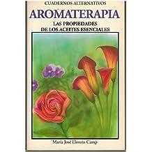 Aromaterapia. Las propiedades de los aceites esenciales