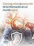Ciberseguridad, la protección de la información en un mundo digital (Colección Fundación Telefónica)