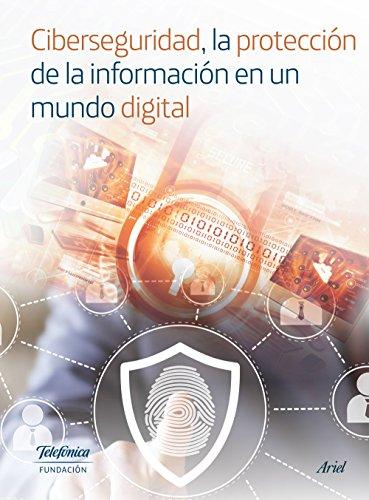 Ciberseguridad, la protección de la información en un mundo digital por Fundación Telefónica