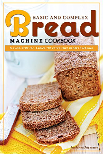 basic-and-complex-bread-machine-cookbook-flavor-texture-aroma-the-experience-in-bread-making-english