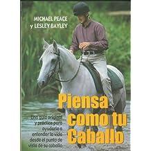 Piensa como tu caballo (El Mundo Del Caballo)