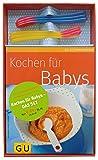 Kochen für Babys - das Set: Küchenratgeber Kochen für Babys plus sechs Wärmesensor-Löffel (GU BuchPlus)