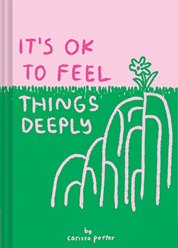 It's OK to Feel Things Deeply por Carissa Potter