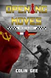 Opening Moves - The Biographies: Companion book to 'Opening Moves', Book#1 of the Red Gambit Series.: Volume 1