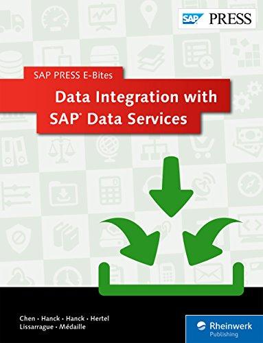 Data Integration with SAP Data Services (SAP PRESS E-Bites Book 6) by [Chen, Bing, Hanck, James, Hanck, Patrick, Hertel, Scott, Lissarrague, Allen, Médaille, Paul]
