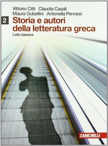 Storia e autori della letteratura greca. Con espansione online. Per le Scuole superiori: 2