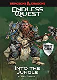 D&D Endless Quest: Into the Jungle (Dungeons & Dragons Endless Que)