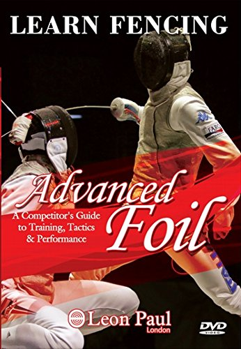 learn-fencing-advanced-foil-dvd-a-competitors-guide-to-training-tactics-and-performance