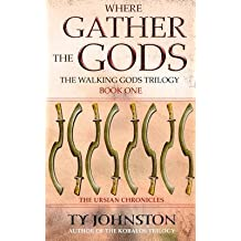 [ Where Gather the Gods: Book I of the Walking Gods Trilogy Johnston, Ty ( Author ) ] { Paperback } 2014