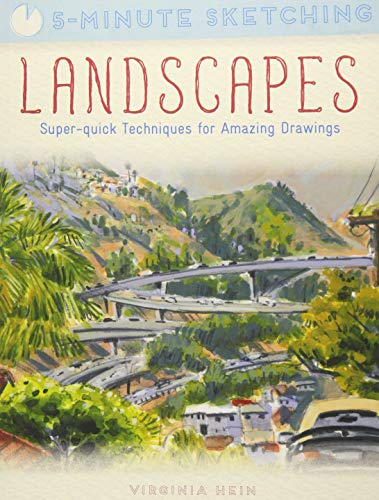 5-Minute Sketching: Landscapes: Super-Quick Techniques for Amazing Drawings por Virginia Hein