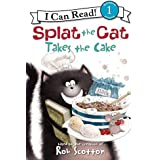 Splat the Cat Takes the Cake (I Can Read Level 1)