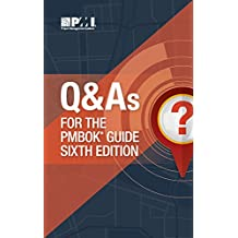 Q & as for the Pmbok(r) Guide Sixth Edition