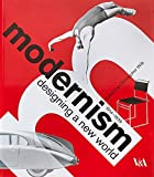 Modernism: Designing a New World : 1914-1939