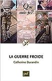 La guerre froide by Catherine Durandin (2016-02-03) - Presses Universitaires de France - PUF - 03/02/2016