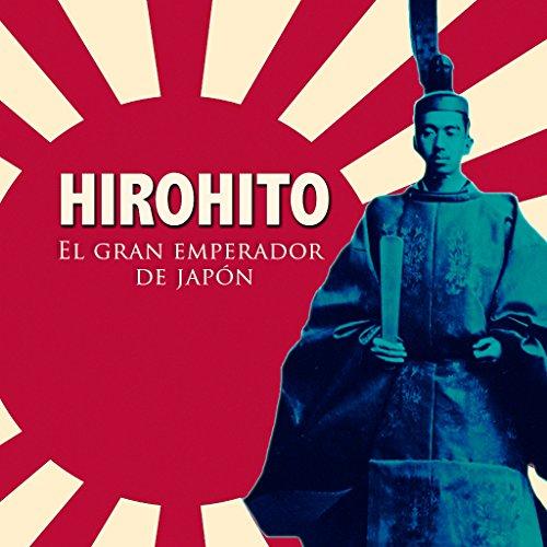 Hirohito [Spanish Edition]  Audiolibri