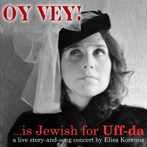 Introduction to oy Vey (Uff-Da')