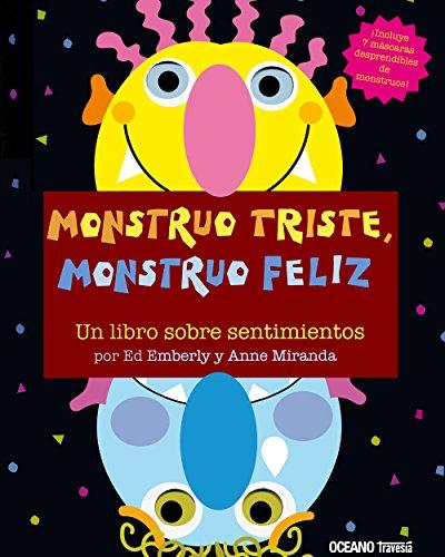 Monstruo triste, monstruo feliz. Un libro sobre sentimientos (Primeras...
