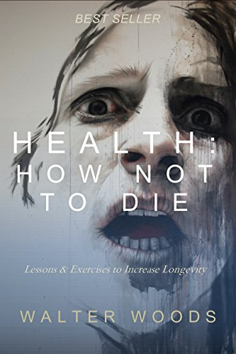 heath-how-not-to-die-illustrated-lessons-and-exercises-to-increase-longevity-english-edition