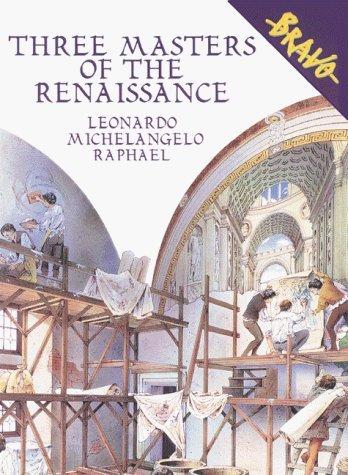 Three Masters of the Renaissance: Leonardo, Michelangelo, Raphael (Bravo) by Claudio Merlo (1999-05-30)