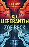Image of Die Lieferantin: Thriller (suhrkamp taschenbuch)