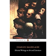 Baudelaire: Selected Writings on Art and Literature (Penguin Classics) by Charles-Pierre Baudelaire (1993-06-01)
