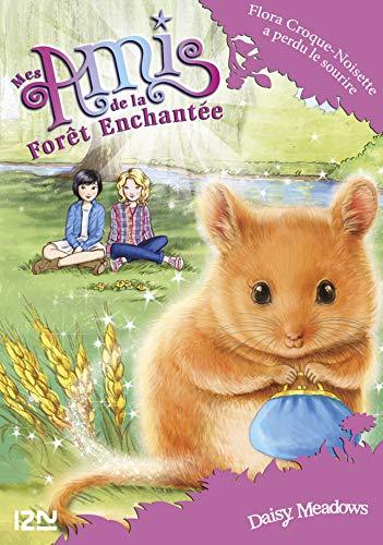 Mes amis de la forêt enchantée - tome 14 : Flora Croque-Noisette a perdu le sourire (Mes amis de la foret enchantee) (French Edition)