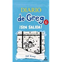 [ DIARIO DE GREG 6: SIN SALIDA! (DIARY OF A WIMPY KID) (SPANISH) ] BY Kinney, Jeff ( AUTHOR )May-01-2013 ( Hardcover )