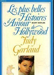 Les plus belles histoires d Amour d Hollywood : Judy Garland