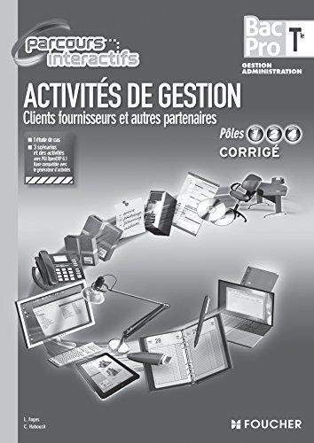 Activités de gestion Clients fournisseurs et autres partenaires Pôles 1, 2 et 4 Tle B.Pro Corrigé