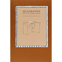 Headbands, How to Work Them: Written by Jane Greenfield, 2001 Edition, (2 Revised) Publisher: Oak Knoll Press,US [Paperback]